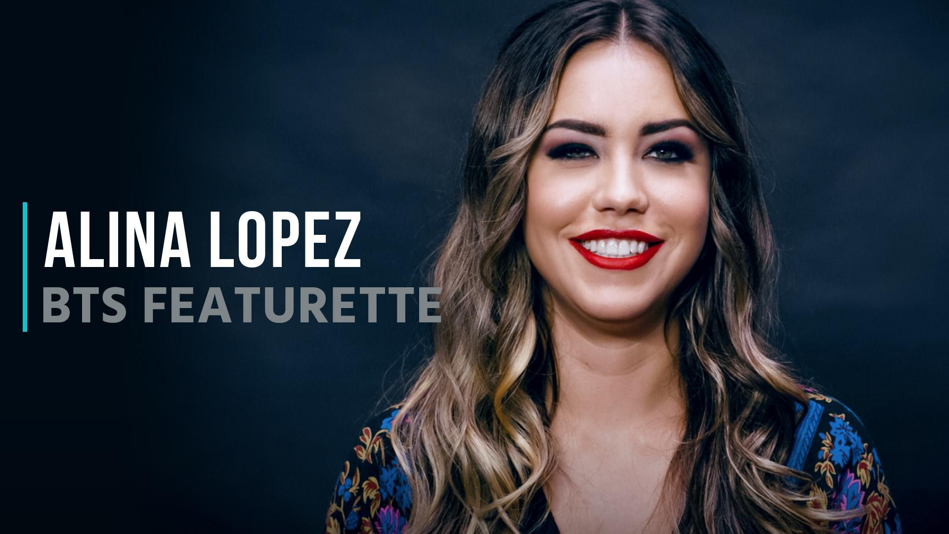 Alina Lopez: BTS Featurette - Alina Lopez 1