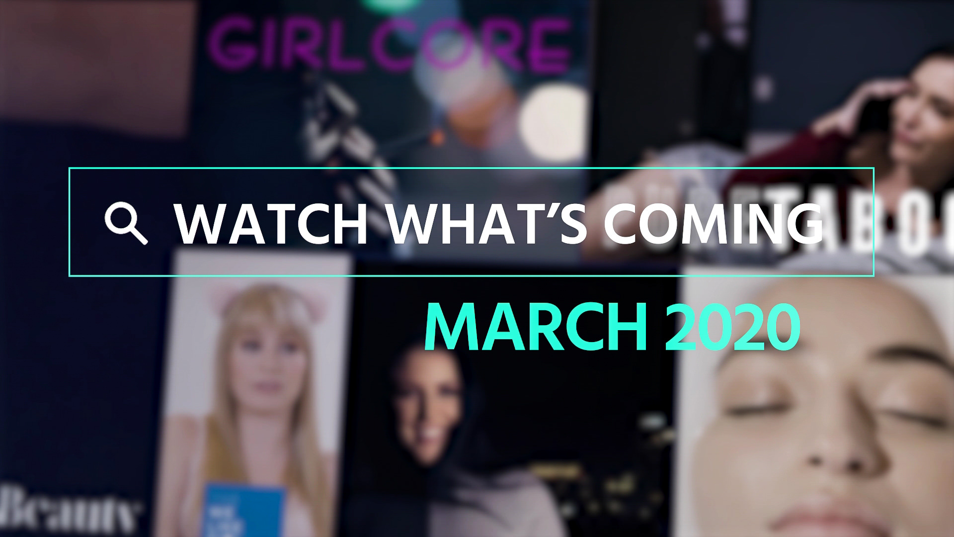 Watch What's Coming | March 2020 1