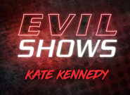 Evil Shows - Kate Kennedy - Kate Kennedy 1