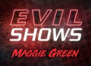 Evil Shows - Maggie Green - Maggie Green 1