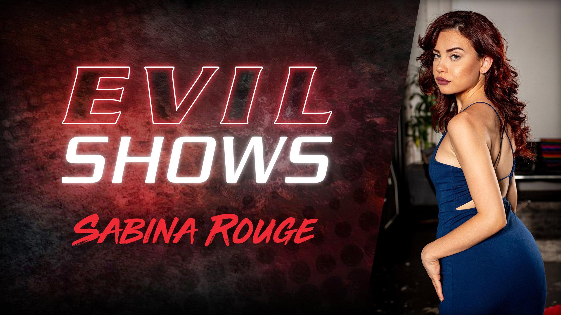 Evil Shows - Sabina Rouge - Sabina Rouge 1