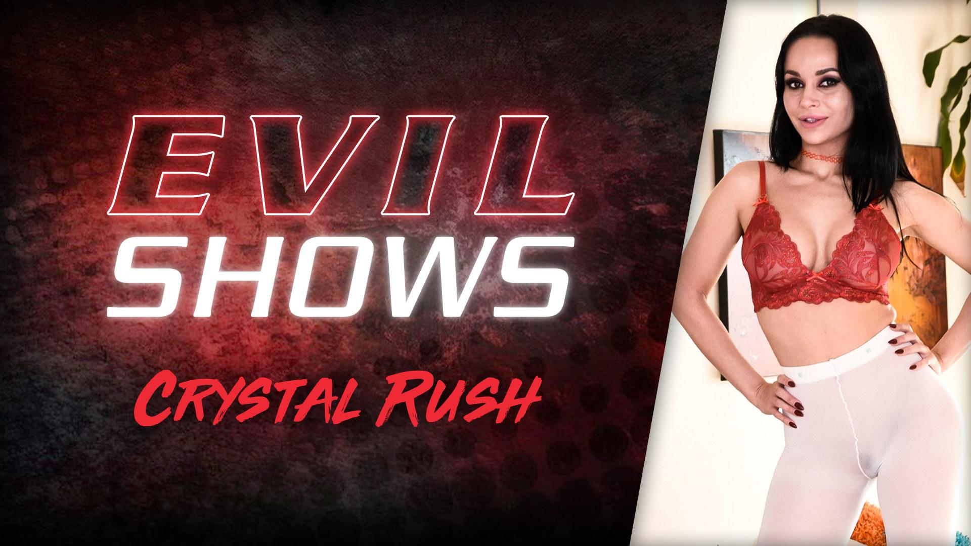 Evil Shows - Crystal Rush - Crystal Rush 1