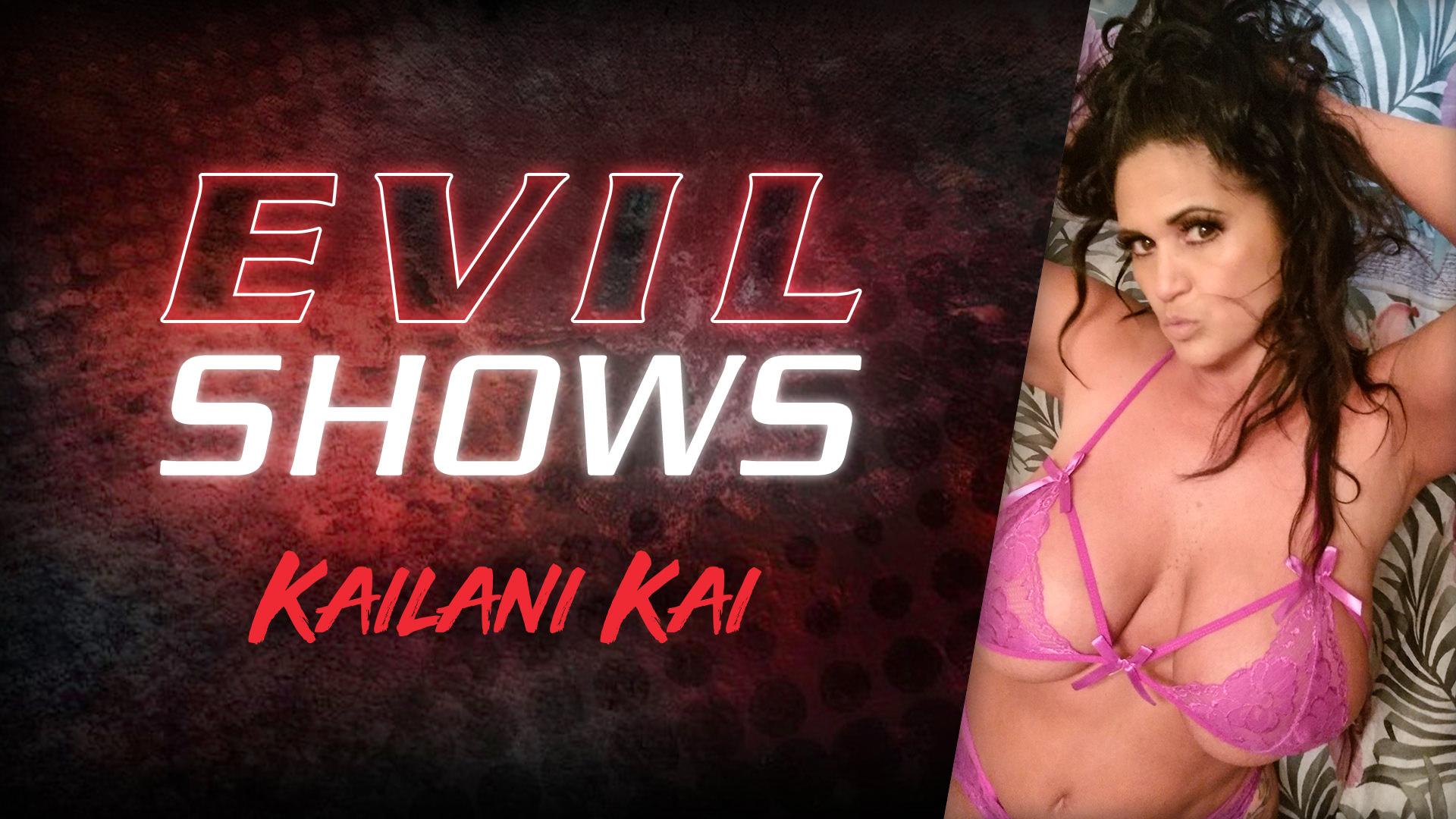Evil Shows - Kailani Kai - Kailani Kai 1
