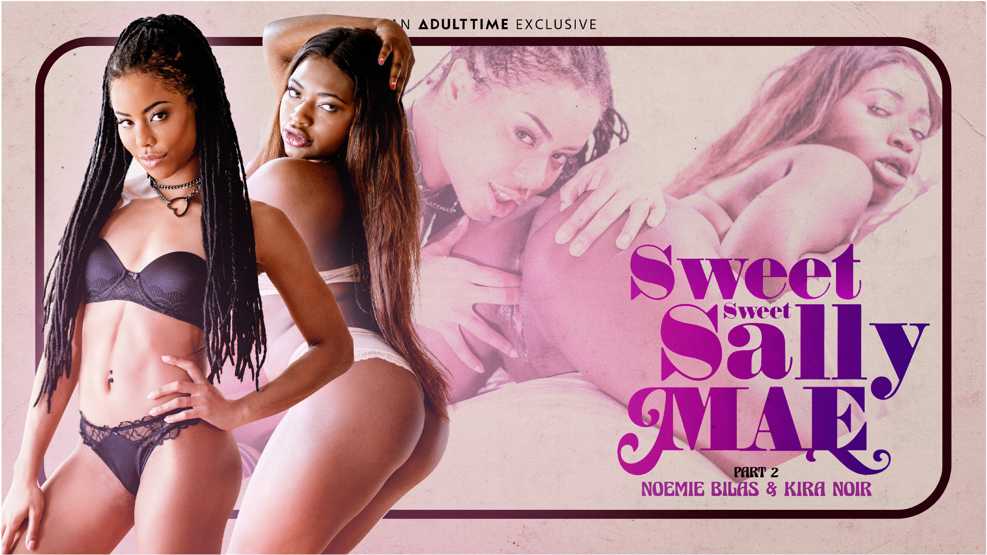 Sweet Sweet Sally Mae - Part 2 - Kira Noir & Noemie Bilas 1